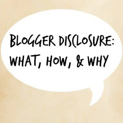 Blogger Disclosure: What, How, & Why
