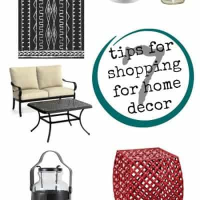 7 Tips for Shopping for Home Decor